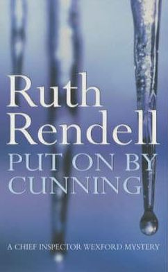 Put on by Cunning (Chief Inspector Wexford Series #11)