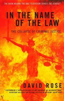 In the Name of the Law: Collapse of Criminal Justice