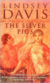 The Silver Pigs (Marcus Didius Falco Series #1)