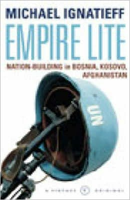 Empire Lite: Nation Building in Bosnia, Kosovo, Afghanistan