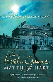 Irish Game: A True Story of Crime and Art