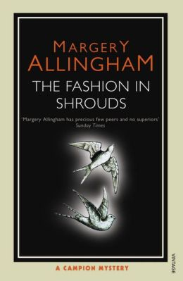 The Fashion in Shrouds (Albert Campion Series #10)