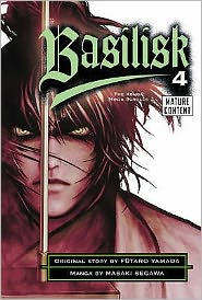 Basilisk 4. Original Story by Futaro Yamada Based on the Kodansha Novel the Konga Ninja Scrolls
