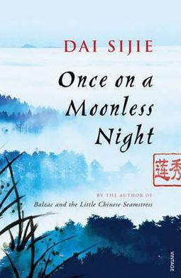 Once on a Moonless Night. Dai Sijie