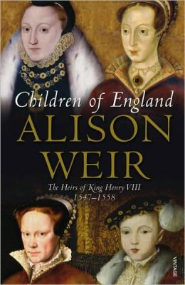 Children of England: The Heirs of King Henry VIII, 1547-1558