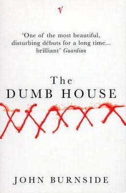 The Dumb House: A Chamber Novel