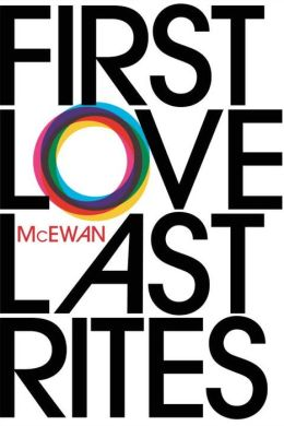 First Love, Last Rites (DO NOT ORDER - UK Edition)