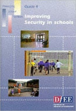 Improving Security in Schools (Managing School Facilities Series)