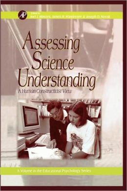 Assessing Science Understanding: A Human Constructivist View