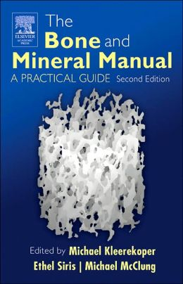 The Bone and Mineral Manual: A Practical Guide