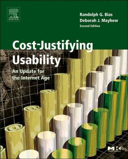 Cost-Justifying Usability: An Update for the Internet Age, Second Edition