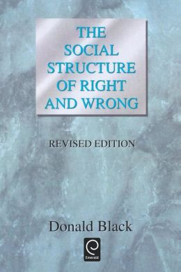 The Social Structure Of Right And Wrong, Revised Edition