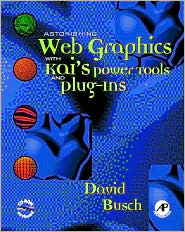 Astonishing Web Graphics with Kai's Powertools and Plug-Ins