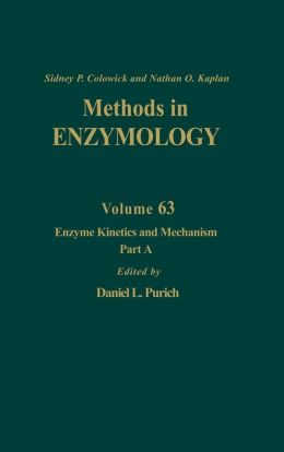 Enzyme Kinetics and Mechanism, Part A: Initial Rate and Inhibitor Methods: Volume 63: Enzyme Kinetics and Mechanism Part A
