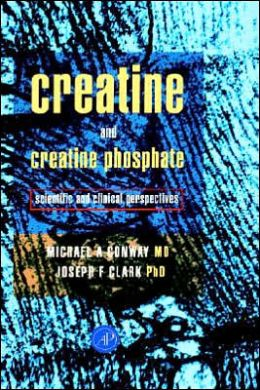 Creatine and Creatine Phosphate: Scientific and Clinical Perspectives