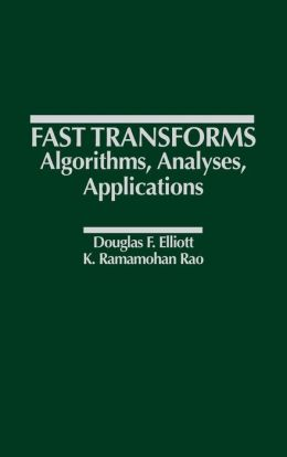 Fast Transforms Algorithms, Analyses, Applications