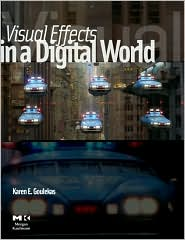 Visual Effects in A Digital World: A Comprehensive Glossary of over 7000 Visual Effects Terms