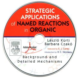 Strategic Applications Of Named Reactions in Organic Synthesis PowerPDF Edition: Background and Detailed Mechanisms