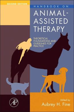 Handbook on Animal-Assisted Therapy: Theoretical Foundations and Guidelines for Practice