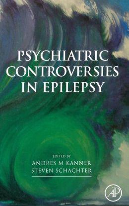 Psychiatric Controversies in Epilepsy