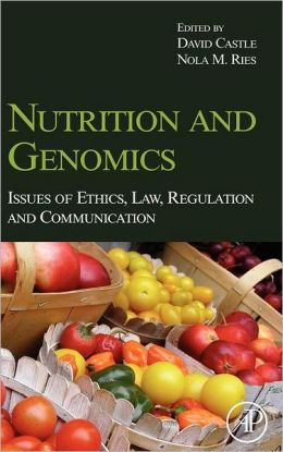 Nutrition and Genomics: Issues of Ethics, Law, Regulation and Communication