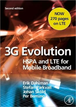 3G Evolution: HSPA and LTE for Mobile Broadband