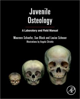 Juvenile Osteology: A Laboratory and Field Manual