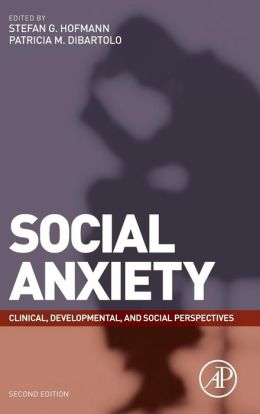 Social Anxiety: Clinical, Developmental, and Social Perspectives
