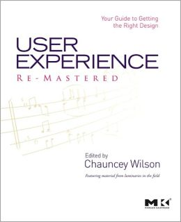 User Experience Re-Mastered: Your Guide to Getting the Right Design