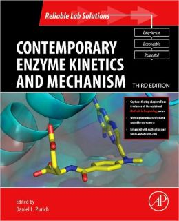 Contemporary Enzyme Kinetics and Mechanism, 3rd Edition: Reliable Lab Solutions