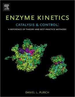 Enzyme Kinetics: Catalysis & Control: A Reference of Theory and Best-Practice Methods