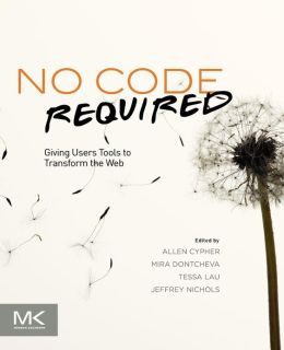 No Code Required: Giving Users Tools to Transform the Web