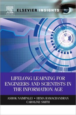 Lifelong Learning for Engineers and Scientists in the Information Age