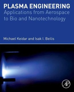 Plasma Engineering: Applications from Aerospace to Bio and