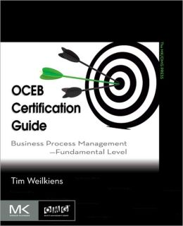 OCEB Certification Guide: Business Process Management - Fundamental Level