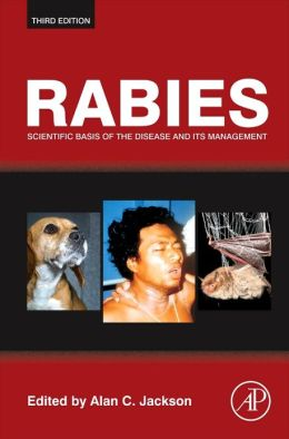 Rabies: Scientific Basis of the Disease and Its Management