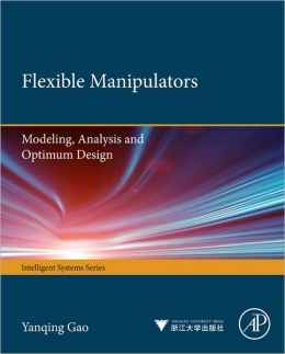 Flexible Manipulators:: Modeling, Analysis and Optimum Design
