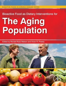 Bioactive Food as Dietary Interventions for the Aging Population: Bioactive Foods in Chronic Disease States