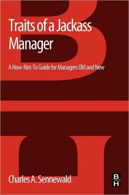 Traits of a Jackass Manager: A How-Not-To Guide for Managers Old and New
