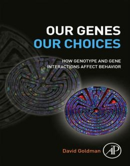 Our Genes, Our Choices: How genotype and gene interactions affect behavior
