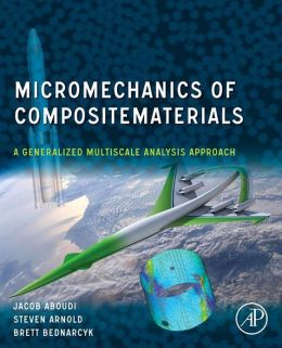 Micromechanics of Composite Materials: A Generalized Multiscale Analysis Approach