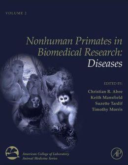 Nonhuman Primates in Biomedical Research: Diseases