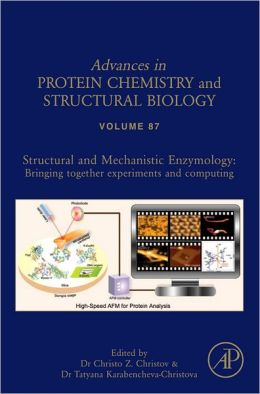 Structural and Mechanistic Enzymology:: Bringing Together Experiments and Computing