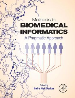 Methods in Biomedical Informatics: A Pragmatic Approach