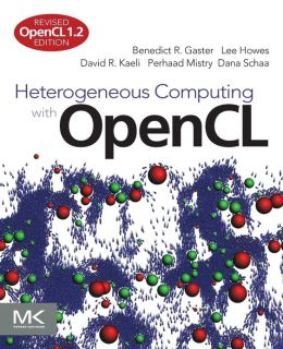 Heterogeneous Computing with OpenCL: Revised OpenCL 1.2 Edition