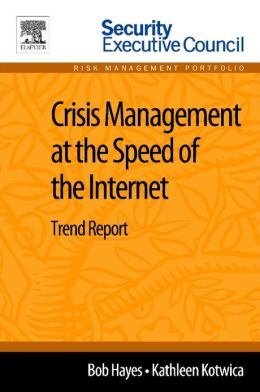 Crisis Management at the Speed of the Internet: Trend Report