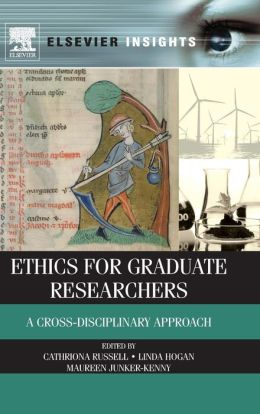 Ethics for Graduate Researchers: A Cross-disciplinary Approach