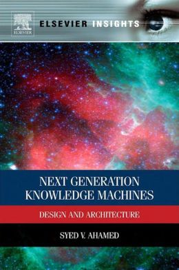 Next Generation Knowledge Machines: Design and Architecture