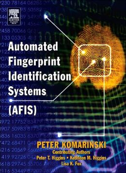 Automated Fingerprint Identification Systems (AFIS)