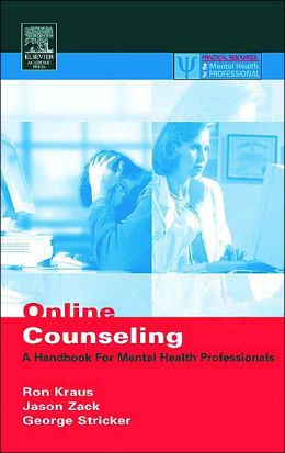 Online Counseling, 2nd ed.: A Handbook for Mental Health Professionals